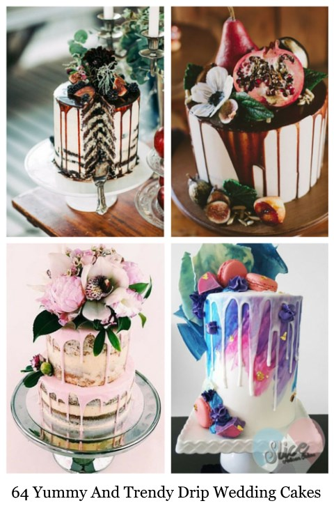 64 Yummy And Trendy Drip Wedding Cakes